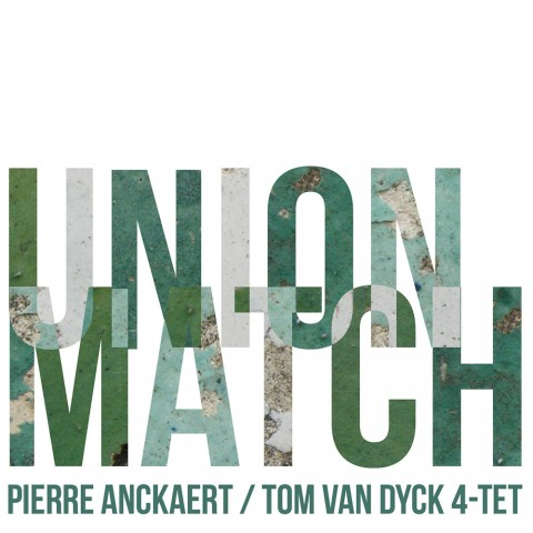 Pierre-Anckaert-&-Tom-Van-Dyck-4-Tet---Union-Match