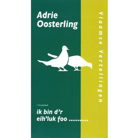Adrie Oosterling - Vlaamse Vertellingen - Ik Bin D'r Eih'luk Foo 530530