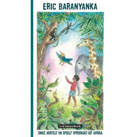 Eric Baranyanka - Zingt vertelt En Speelt Sprookjes Uit Afrika 530530