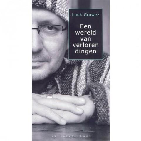Luuk Gruwez - Een Wereld Van Verloren Dingen 530530